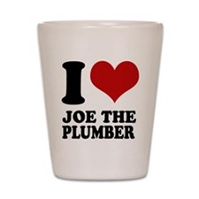 I love Joe the Plumber Shot Glass