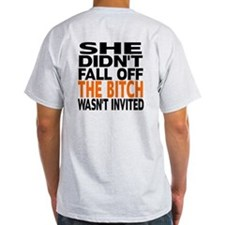 The Bitch Wasn't Invited T-Shirt