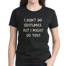 I Don't Do Costumes Tee