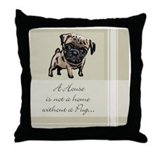 Pug House Is Not a Home Throw Pillow