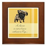 Pug House Is Not a Home Framed Tile