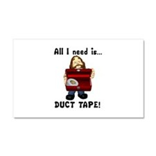 All I Need is Duct Tape Car Magnet 20 x 12