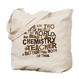 Chemistry Teacher (Funny) Gift Tote Bag