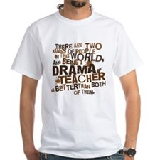 Drama Teacher (Funny) Gift Shirt