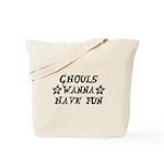 Ghouls Wanna Have Fun Tote Bag