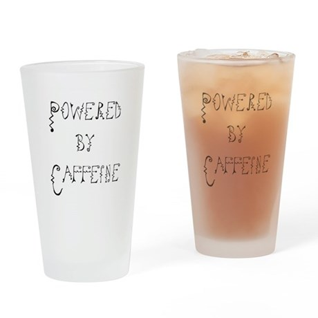 Powered by Caffeine Drinking Glass