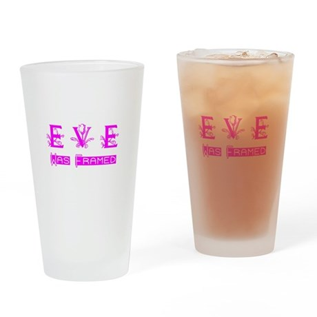 Eve was Framed Drinking Glass