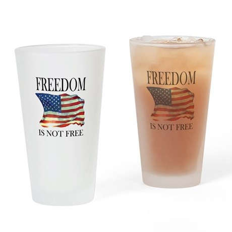 Freedom is not free Drinking Glass