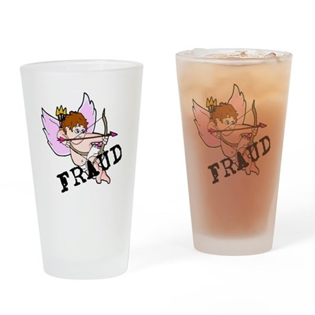 Cupid is a FRAUD! Drinking Glass