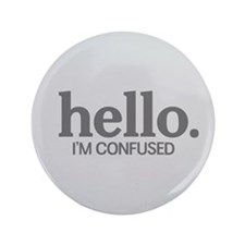 "Hello I'm confused 3.5"" Button (100 pack)"