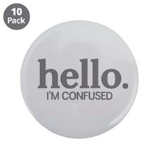 "Hello I'm confused 3.5"" Button (10 pack)"