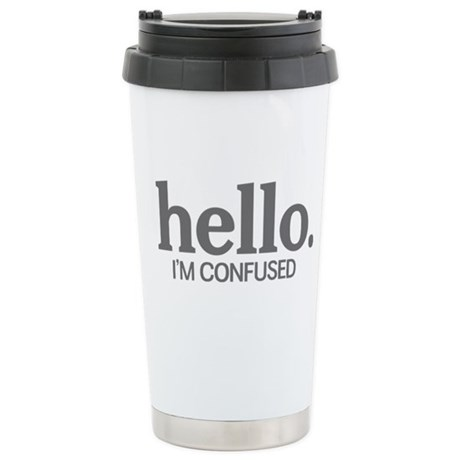 Hello I'm confused Ceramic Travel Mug