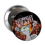 """Foamy : Squirrelly Wrath 2.25"""" Button"""