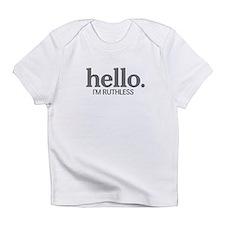 Hello I'm ruthless Infant T-Shirt