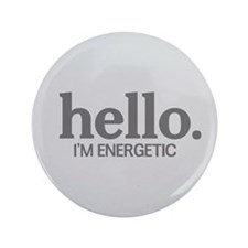 "Hello I'm energetic 3.5"" Button"