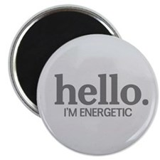 "Hello I'm energetic 2.25"" Magnet (10 pack)"