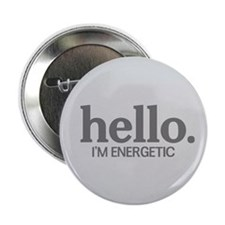 "Hello I'm energetic 2.25"" Button (100 pack)"