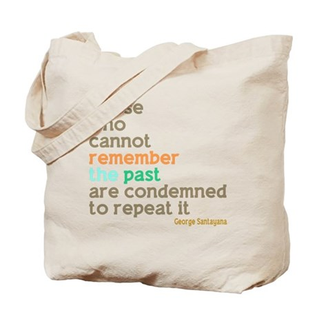 Santayana History Quote Tote Bag