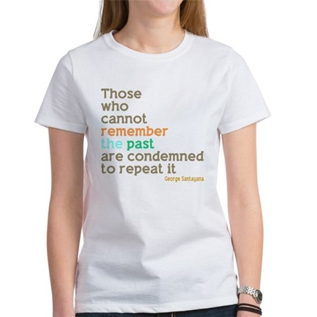 Santayana History Quote Women's T-Shirt