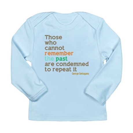 Santayana History Quote Long Sleeve Infant T-Shirt