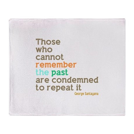 Santayana History Quote Throw Blanket