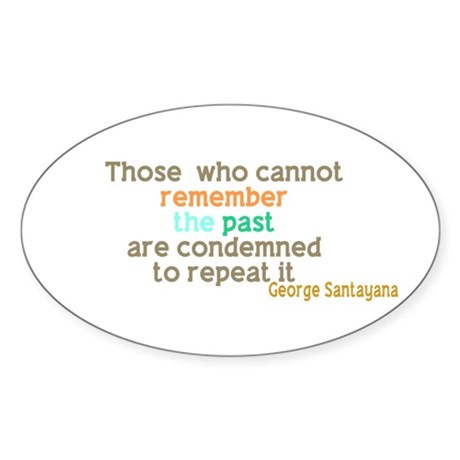 Santayana History Quote Sticker (Oval)