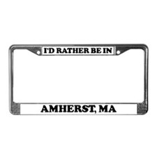 Rather be in Amherst License Plate Frame