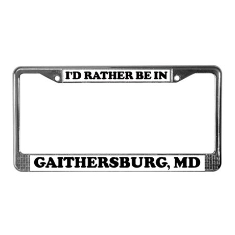 Rather be in Gaithersburg License Plate Frame