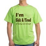 Sick & Tired Green T-Shirt