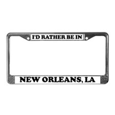 Rather be in New Orleans License Plate Frame