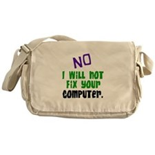 I Won't Fix Your Computer Messenger Bag