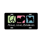 Peace, Love, Malamutes Aluminum License Plate
