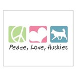 Peace, Love, Huskies Small Poster