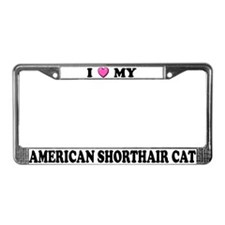 I Heart My American Shorthair License Plate Frame