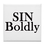 Sin Boldly Tile Coaster