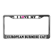 I Love My European Burmese Cat License Plate Frame