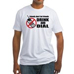 Drunk Dialing Fitted T-Shirt