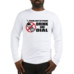 Drunk Dialing Long Sleeve T-Shirt