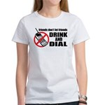 Drunk Dialing Women's T-Shirt