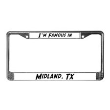 Famous in Midland License Plate Frame