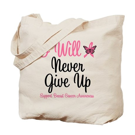 Breast Cancer Never Give Up Tote Bag