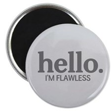 "Hello I'm flawless 2.25"" Magnet (10 pack)"