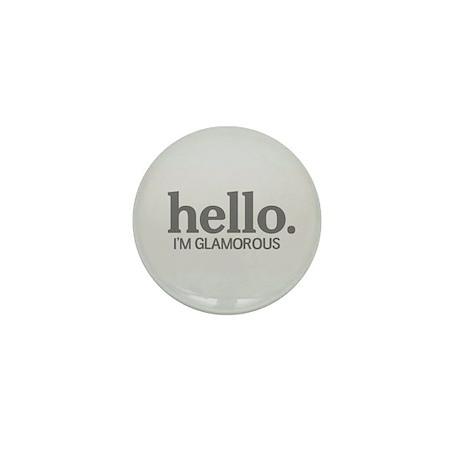 Hello I'm glamorous Mini Button (10 pack)