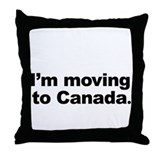 I'm Moving to Canada Throw Pillow