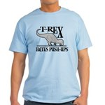 T-Rex Hates Push-Ups Light T-Shirt