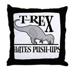 T-Rex Hates Push-Ups Throw Pillow