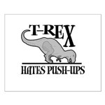 T-Rex Hates Push-Ups Small Poster