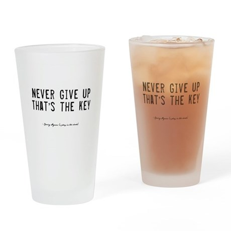 Give Up Quote Drinking Glass
