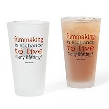 """""""Filmmaking is ..."""" Drinking Glass"""