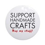 'Support Handmade Crafts' Ornament (Round)